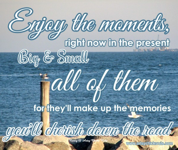 Enjoy the Moments  - Beach - Quote - Saying - Poem - artsychicksrule.com #sign #quote #saying
