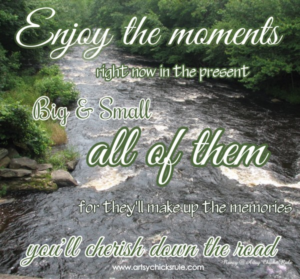Enjoy the Moments - Stream - Quote - Saying - Poem - artsychicksrule.com #sign #quote #saying