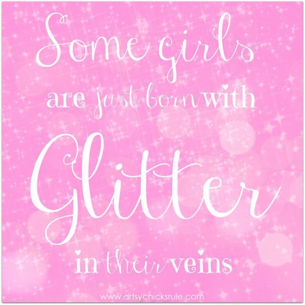 Glitter in their veins - Quote - artsychicksrule.com #sign #quote #saying