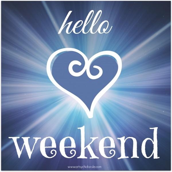 hello weekend - artsychicksrule.com #quote #saying #weekend