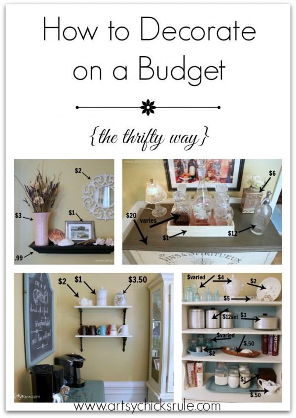 How to Decorate on a Budget - artsychicksrule.com #thrifty #budgetdecorating #budgetdecor #homedecor #decor