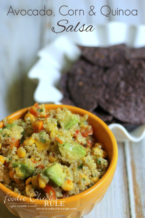 Avocado, Corn & Quinoa Salsa - a FAVORITE dish - #avocado #quinoa #salsa #recipe foodiechicksrule
