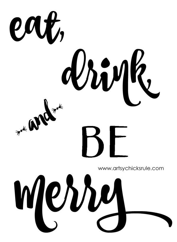 Eat, Drink and BE Merry Graphic - #artsychicksrule #freeprintable #eatdrinkbemerry