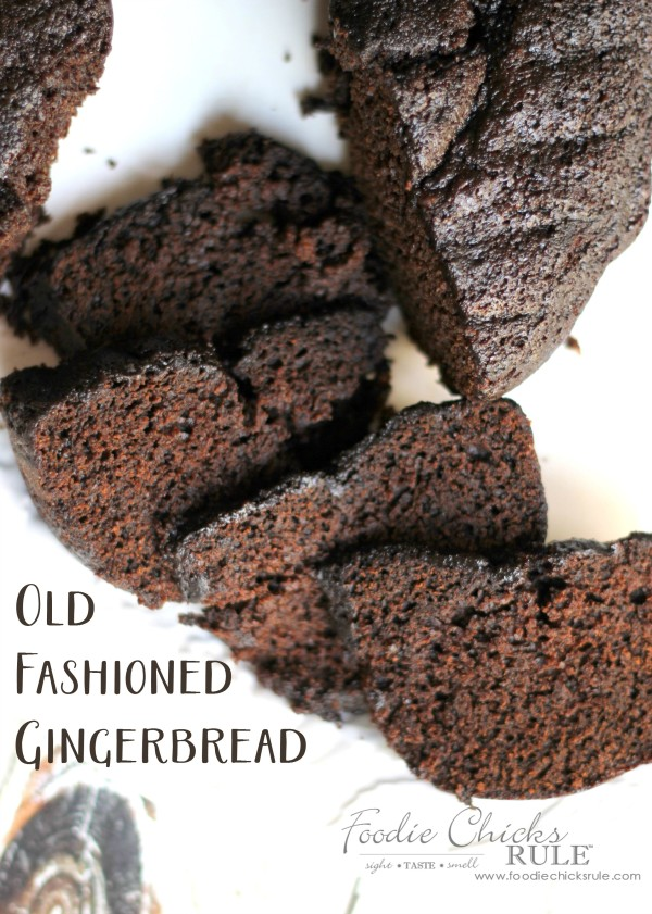 Old Fashioned Gingerbread - SO MOIST AND FLAVORFUL - #foodiechicksrule #gingerbread