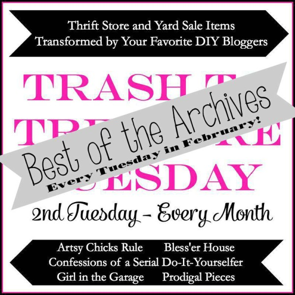 Trash to Treasure Tuesday - Best of Archives