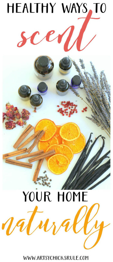 Healthy Ways to Scent Your Home Naturally - and recipes too - artsychicksrule.com #healthyfragrance